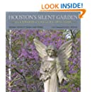 Houston's Silent Garden: Glenwood Cemetery, 1871-2009 (Sara and John Lindsey Series in the Arts and Humanities)