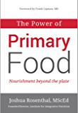 The Power of Primary Food: Tools for Nourishment Beyond the Plate