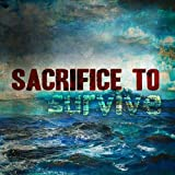Sacrifice to Survive