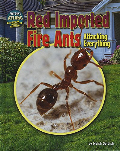 Red Imported Fire Ants: Attacking Everything (They Don't Belong: Tracking Invasive Species)