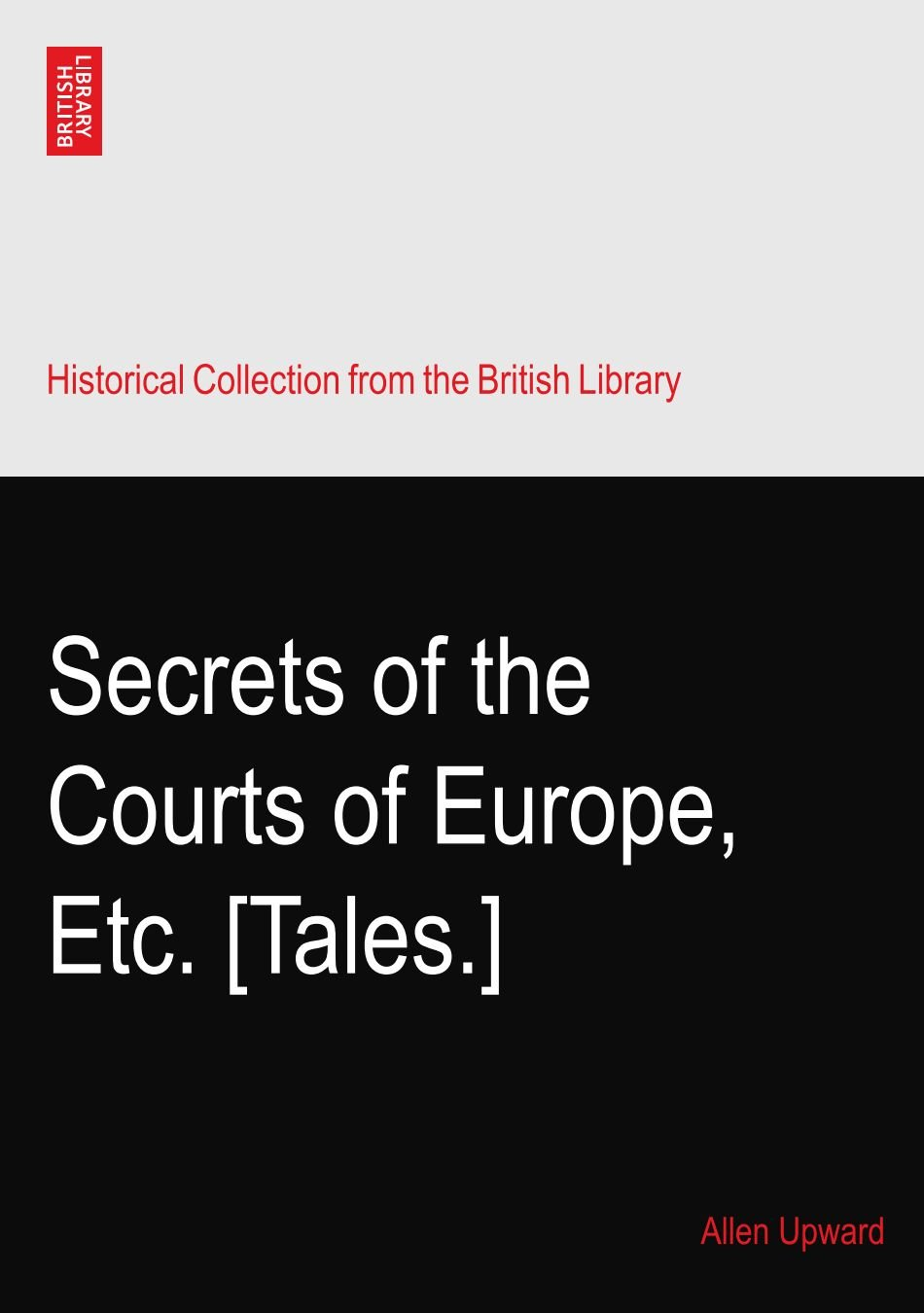 Secrets of the Courts of Europe, Etc. [Tales.] PDF