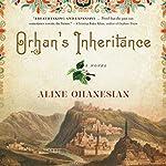 Orhan's Inheritance | Aline Ohanesian