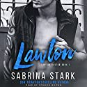 Lawton: Lawton Rastor, Book 1 Audiobook by Sabrina Stark Narrated by Connor Brown
