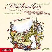 Wunderbare Geschichten aus dem Heckenrosenweg: Herbst und Winter (Tilda Apfelkern) | Andreas H. Schmachtl