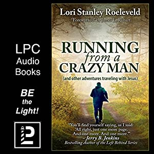 Running from a Crazy Man (and Other Adventures Traveling with Jesus) Audiobook