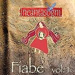 Fiabe I [Fairy Tales]: L'arcobaleno rubato, Il timoroso fagiolo Giosuè, Rac e l'incanesimo del solstizio | Evelina Gialloreto