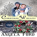 The Christmas Wreath : Christmas Forever, Book 3 Audiobook by Angela Ford Narrated by Christy Williamson