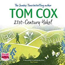 21st Century Yokel Audiobook by Tom Cox Narrated by Tom Cox