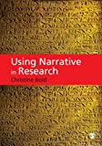 Using Narrative in Research, Bold, Christine, 1848607180