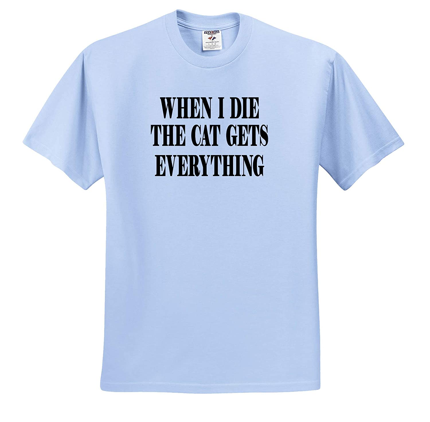 3dRose Anne Marie Baugh When I Die The Cat Gets Everything ts/_319246 Adult T-Shirt XL Quotes and Sayings
