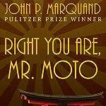Right You Are, Mr. Moto | John P. Marquand