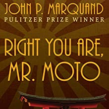 Right You Are, Mr. Moto Audiobook by John P. Marquand Narrated by Paul Christy