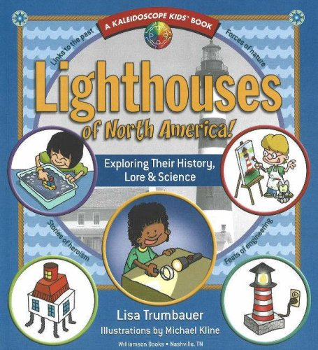 Lighthouses of North America!: Exploring Their History, Lore & Science (Kaleidoscope Kids Books (Williamson Publishing))