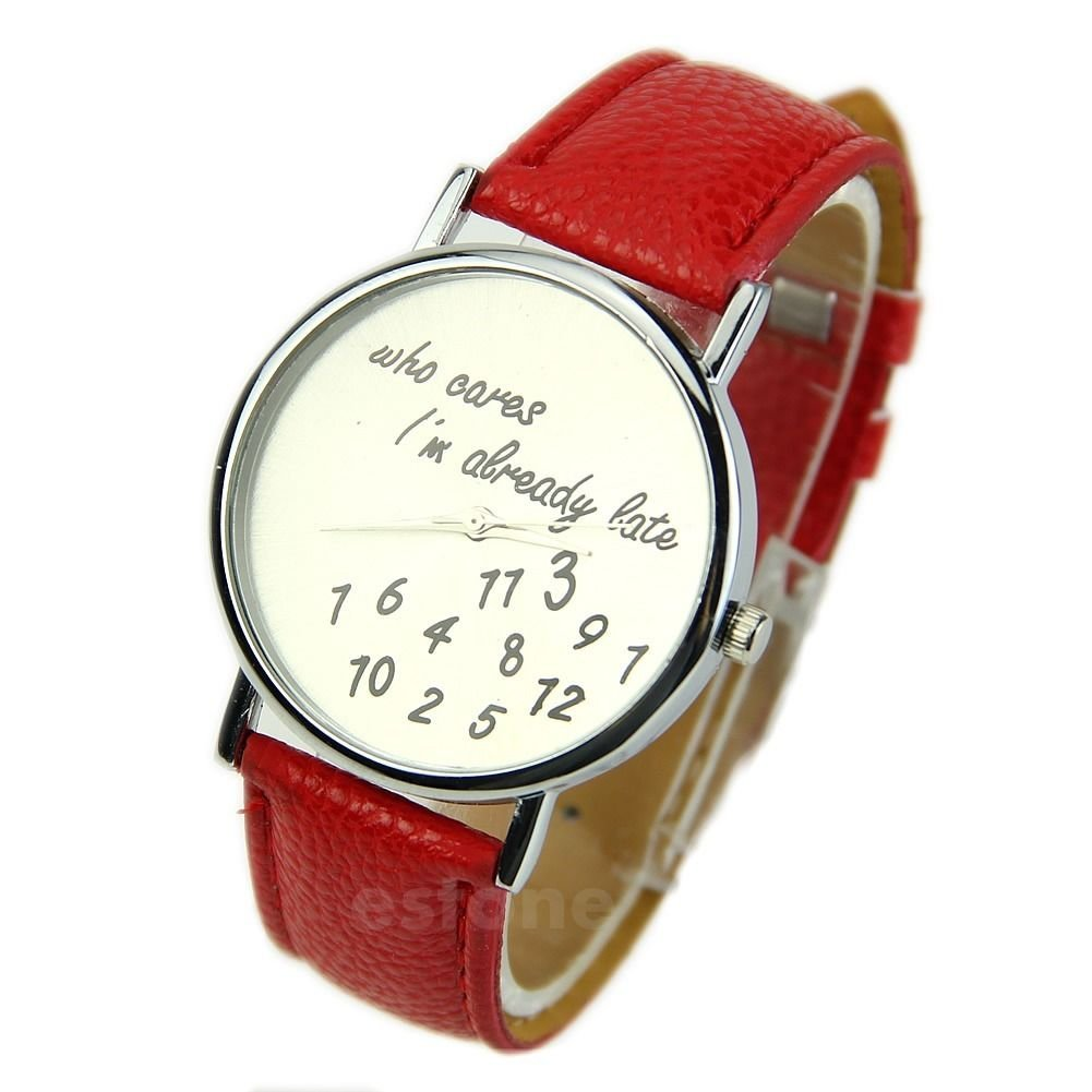 New Fashion Women's Men's Wrist Watches Funny Comment Who Cares Im Already Late Red