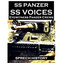 SS Panzer SS Voices - Eyewitness Panzer Crews - From Barbarossa to Berlin