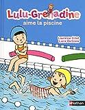 Lulu Grenadine: Lulu Grenadine aime la piscine