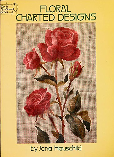 Floral Charted Designs (Dover needlework (Floral Charted Designs)