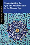 Understanding the Qure'anic Miracle Stories in the Modern Age, Isra Yazicioglu, 0271061561