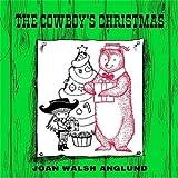 The Cowboy's Christmas, Joan Walsh Anglund, 0689303017