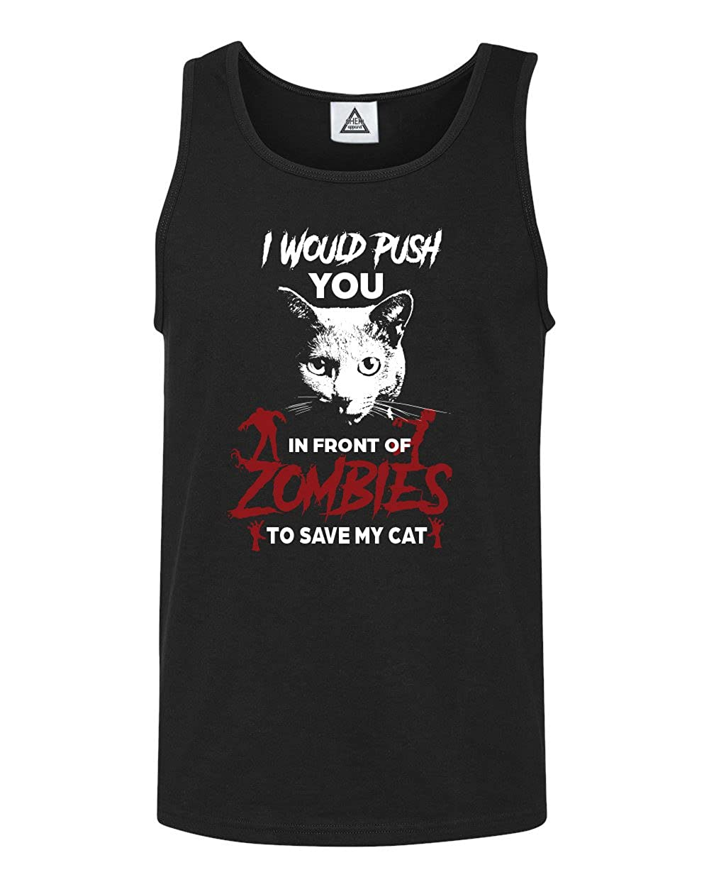 Sheki Apparel Fitted I Would Push You In Front Of Zombies To Save My Cat Tank Top