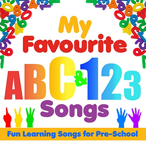 (My Favourite ABC and 123 Songs: Fun Learning Songs for Pre-School)