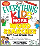 The Everything Kids' More Word Searches Puzzle and Activity Book, Beth L. Blair and Jennifer A. Ericsson, 1440505624