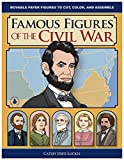 Famous Figures of the Civil War - Movable Figures to Cut, Color, and Assemble