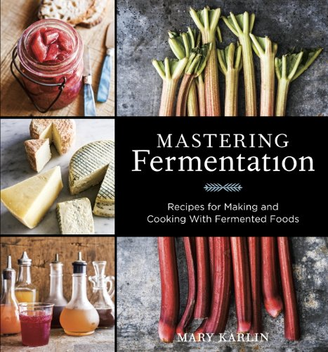 Mastering Fermentation: Recipes for Making and Cooking with Fermented Foods cover