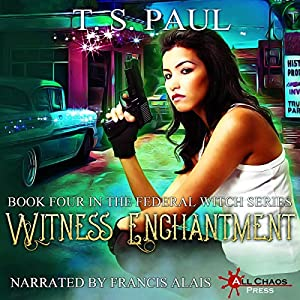 Download audiobook Witness Enchantment: The Federal Witch, Book 4