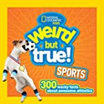 Weird but True Sports: 300 Wacky Fact...