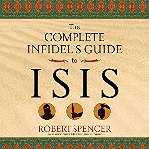 The Complete Infidel's Guide to ISIS Audiobook