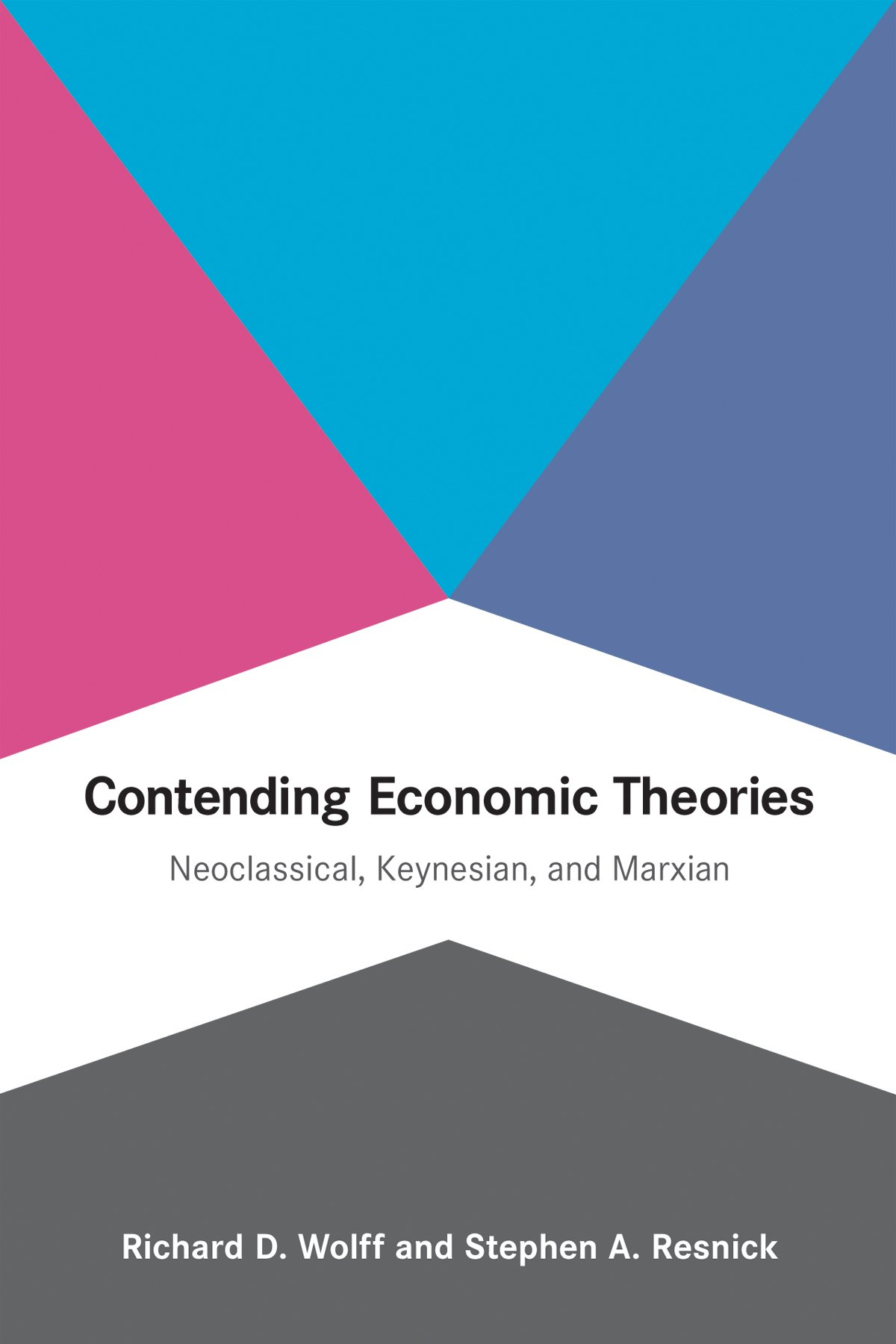 Contending Economic Theories  Neoclassical Keynesian And Marxian  The MIT Press   English Edition