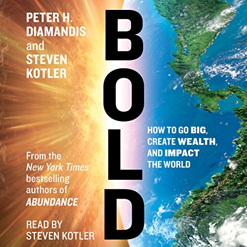 Bold: How to Go Big, Make Bank, and Better the World Audiobook [Free Download by Trial] thumbnail