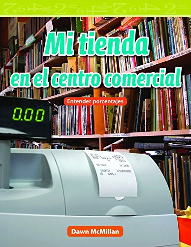 Mi tienda en el centro comercial (My Store in the Mall) (Spanish Version) (Mathematics Readers) (Spanish - Mall Centro