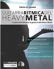 Guitarra rítmica del Heavy Metal: La guía esencial para la guitarra del Heavy Metal (aprender heavy metal guitarra)