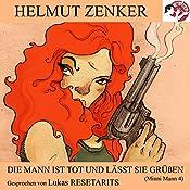 Die Mann ist tot und lässt sie grüßen (Minni Mann 4) | Helmut Zenker