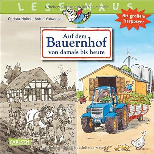LESEMAUS, Band 154: Auf dem Bauernhof von damals bis heute: Von der Steinzeit bis zur Gegenwart