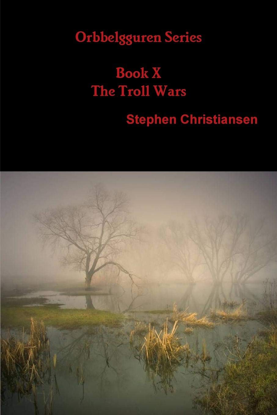 Orbbelgguren Series Book X: The Troll Wars: Stephen ...