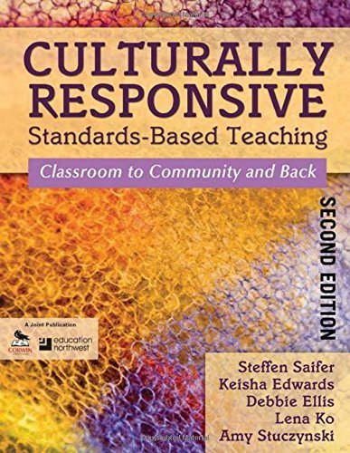 Culturally Responsive Standards-Based Teaching: Classroom to Community and Back by Saifer, Steffen, Edwards, Keisha, Ellis, Debbie, Ko, Lena, S (2010) Paperback