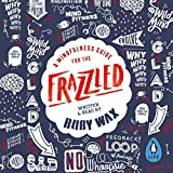A Mindfulness Guide for the Frazzled (audio edition)