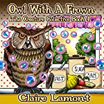 Owl with a Frown: The Creature Collective, Book 4 | Claire Lamont