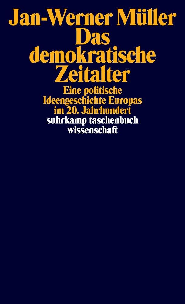 das-demokratische-zeitalter-eine-politische-ideengeschichte-europas-im-20-jahrhundert-suhrkamp-taschenbuch-wissenschaft