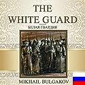 The White Guard [Russian Edition] Hörbuch von Mikhail Bulgakov Gesprochen von: Vladimir Ivanovich Samoylov