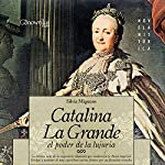 Catalina la Grande, El Poder de la Lujuria [Catherine the Great, The Power of Lust] | Silvia Miguens
