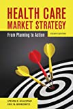 Health Care Market Strategy: From Planning to