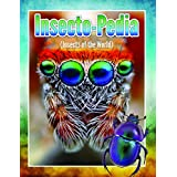 Insecto-Pedia (Insects Of The World): Insects, Spiders and Bug Facts for Kids (Awesome Kids Educational Books)