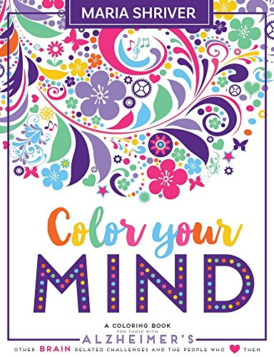 Coloring Books for Seniors: Including Books for Dementia and Alzheimers - Color Your Mind: A Coloring Book For Those With Alzheimer's