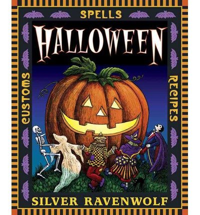 Halloween: Spells, Recipes & Customs   [HALLOWEEN] [Paperback] (Silver Ravenwolf Halloween)
