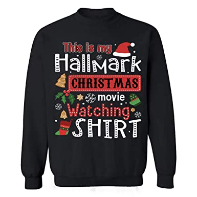 1393d1125 Amazon.com: This is My Hallmark Christmas Movie Watching Shirt Funny  Sweatshirts: Clothing