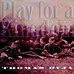 Play for a Kingdom | Thomas Dyja